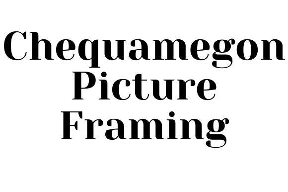 Chequamegon Picture Framing